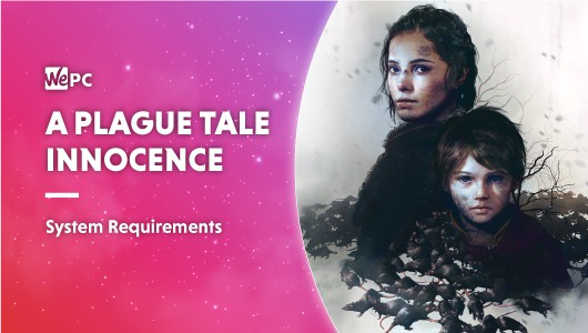 A PLAGUE TALE INNOCENCE SYSTEM REQUIREMENTS
