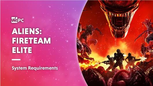 Aliens Fireteam Elite System Requirements